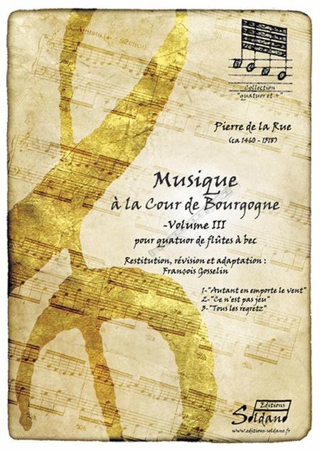 Musique a La Cour De Bourgogne Volume III