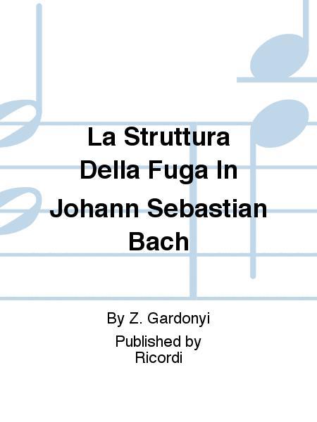 La Struttura Della Fuga In Johann Sebastian Bach