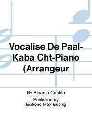 Vocalise De Paal-Kaba Cht-Piano (Arrangeur