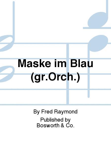 Maske im Blau (gr.Orch.)