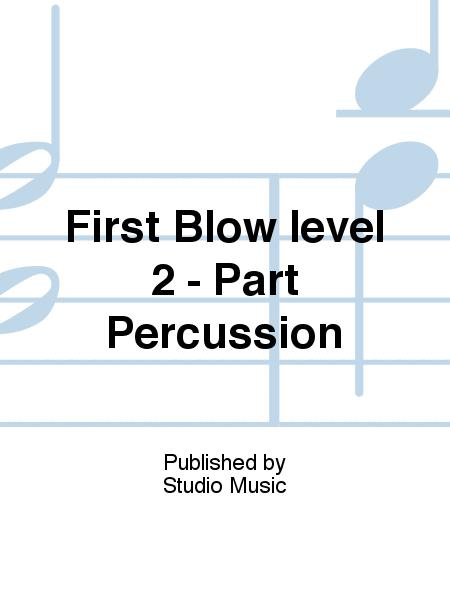 First Blow level 2 - Part Percussion