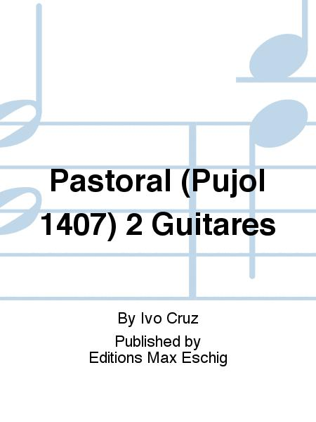 Pastoral (Pujol 1407) 2 Guitares