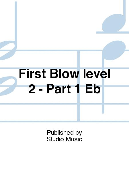 First Blow level 2 - Part 1 Eb