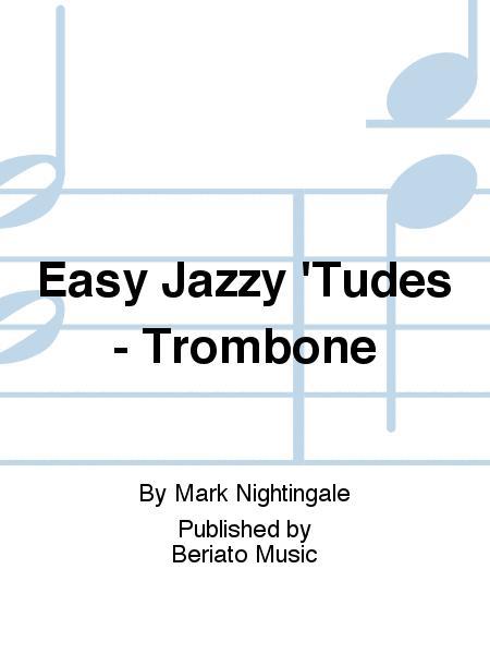 Easy Jazzy 'Tudes - Trombone