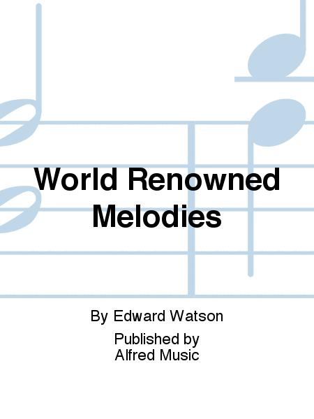 World Renowned Melodies