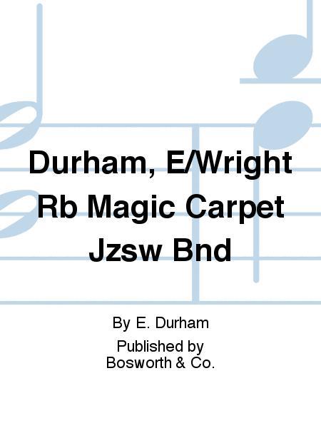 Durham, E/Wright Rb Magic Carpet Jzsw Bnd