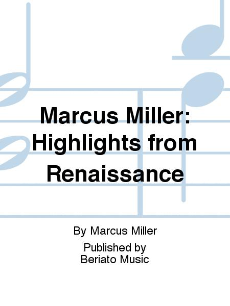 Marcus Miller: Highlights from Renaissance