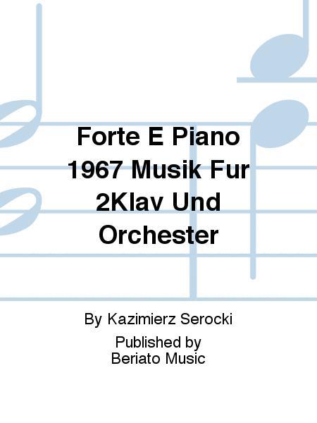 Forte E Piano 1967 Musik Fur 2Klav Und Orchester