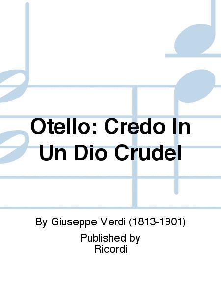 Otello: Credo In Un Dio Crudel