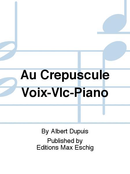 Au Crepuscule Voix-Vlc-Piano