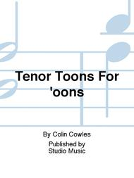 Tenor Toons For 'oons