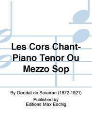 Les Cors Chant-Piano Tenor Ou Mezzo Sop