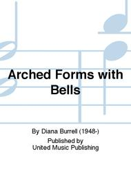 Arched Forms with Bells
