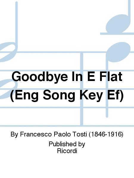 Goodbye In E Flat (Eng Song Key Ef)