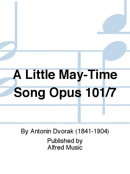 A Little May-Time Song Opus 101/7