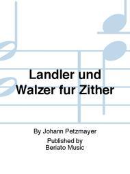 Landler und Walzer fur Zither