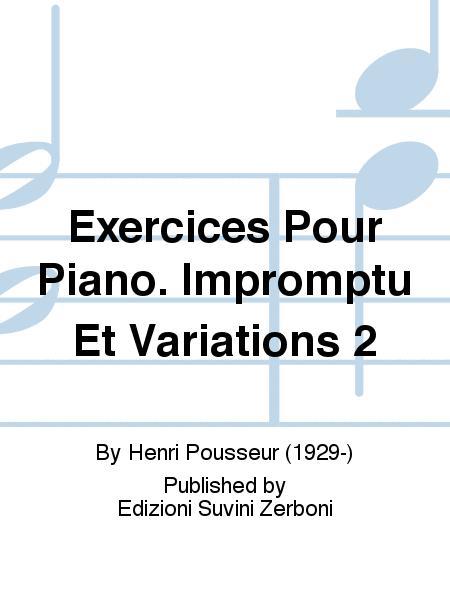 Exercices Pour Piano. Impromptu Et Variations 2