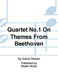 Quartet No.1 On Themes From Beethoven