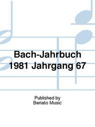 Bach-Jahrbuch 1981 Jahrgang 67