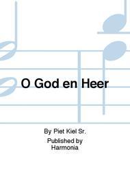 O God en Heer