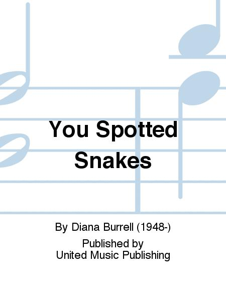 You Spotted Snakes