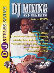 Dj Mixing And Remixing: Featuring Dj Kns