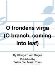 O frondens virga (O branch, coming into leaf)