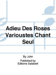 Adieu Des Roses Varioustes Chant Seul