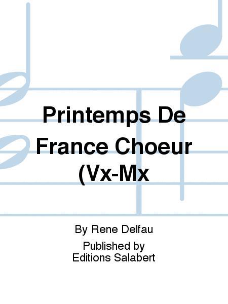 Printemps De France Choeur (Vx-Mx