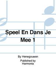 Speel En Dans Je Mee 1