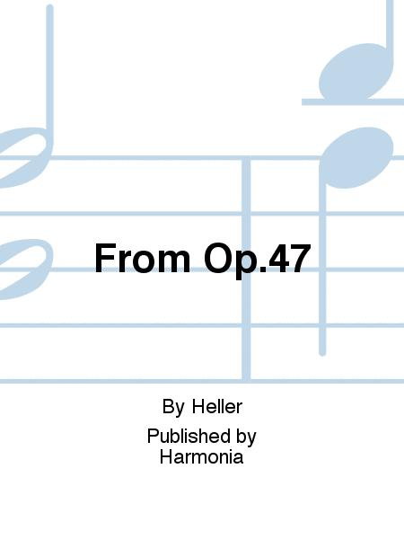 From Op. 47