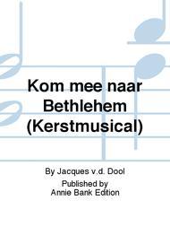 Kom mee naar Bethlehem (Kerstmusical)