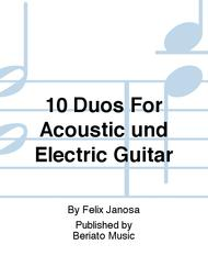 10 Duos For Acoustic und Electric Guitar