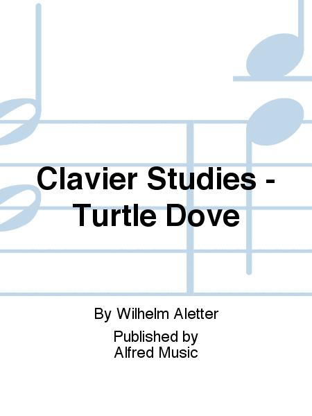 Clavier Studies - Turtle Dove
