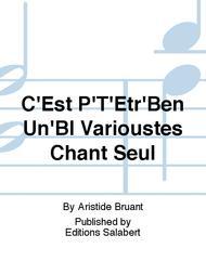 C'Est P'T'Etr'Ben Un'Bl Varioustes Chant Seul