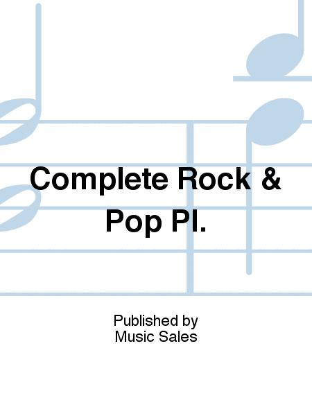 Complete Rock & Pop Pl.