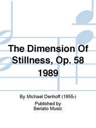 The Dimension Of Stillness, Op. 58 1989