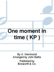 One moment in time ( KP )