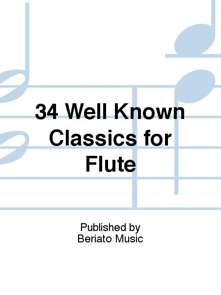 34 Well Known Classics for Flute