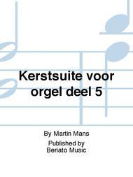 Kerstsuite voor orgel deel 5