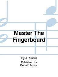 Master The Fingerboard