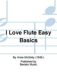 I Love Flute Easy Basics