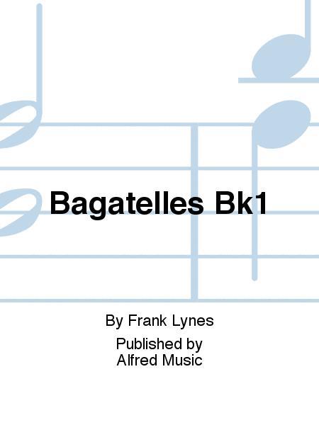 Bagatelles Bk1