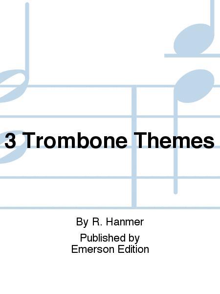 3 Trombone Themes