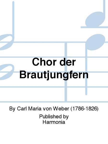 Chor der Brautjungfern