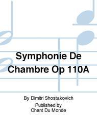 Symphonie De Chambre Op 110A