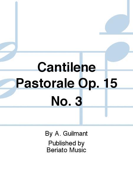 Cantilene Pastorale Op. 15 No. 3