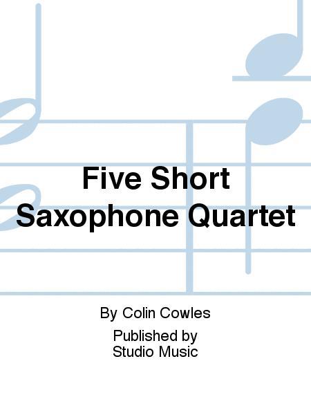 Five Short Saxophone Quartet