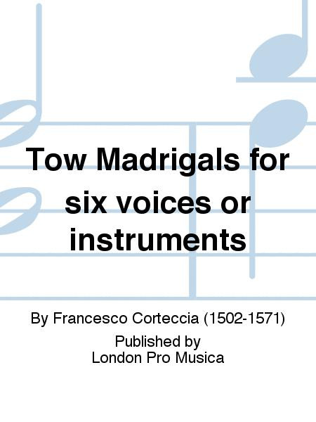 Tow Madrigals For Six Voices Or Instruments Sheet Music By
