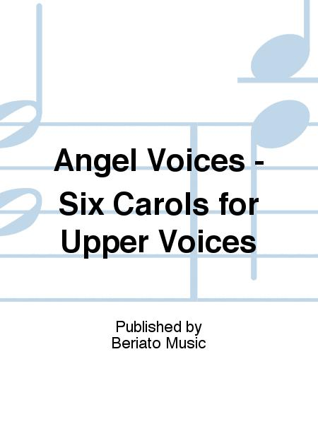 Angel Voices - Six Carols for Upper Voices